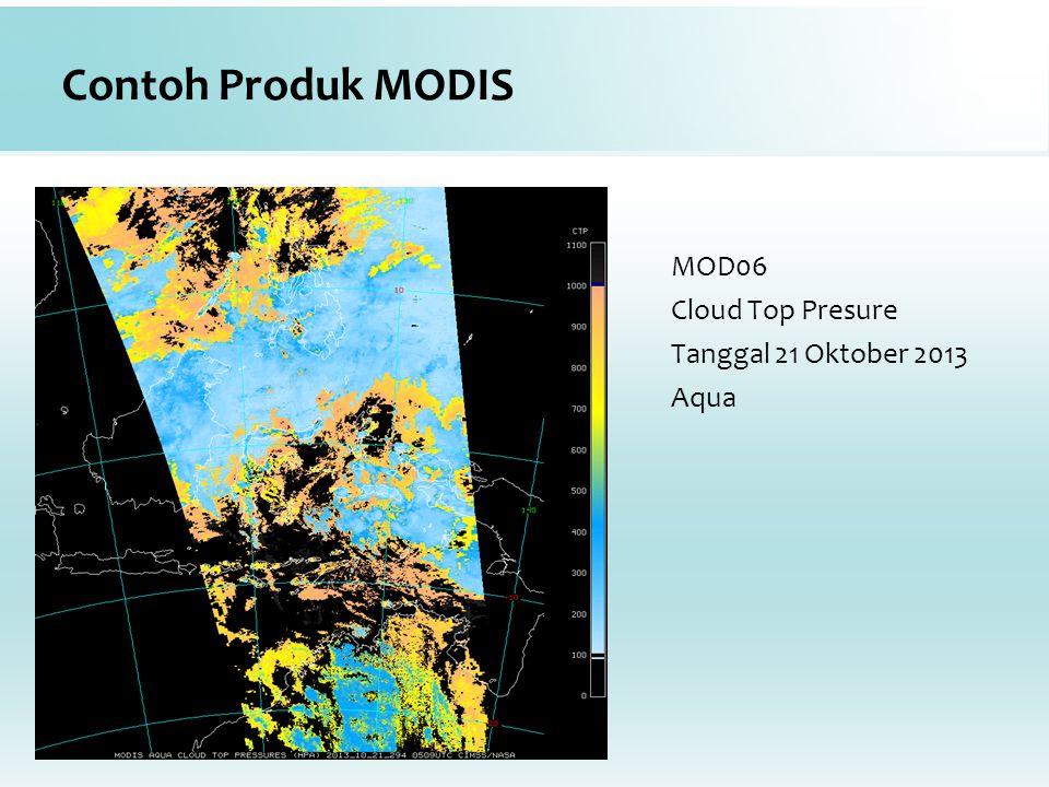 Contoh Produk MODIS MOD06 Cloud Top Presure Tanggal 21 Oktober 2013 Aqua