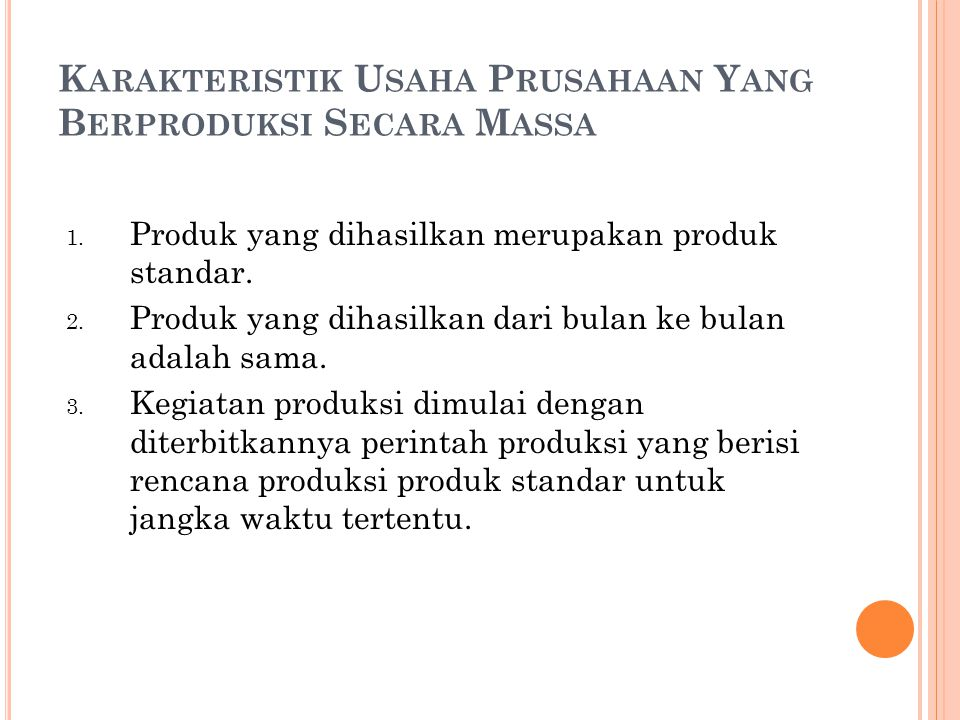 Karakteristik Usaha Prusahaan Yang Berproduksi Secara Massa