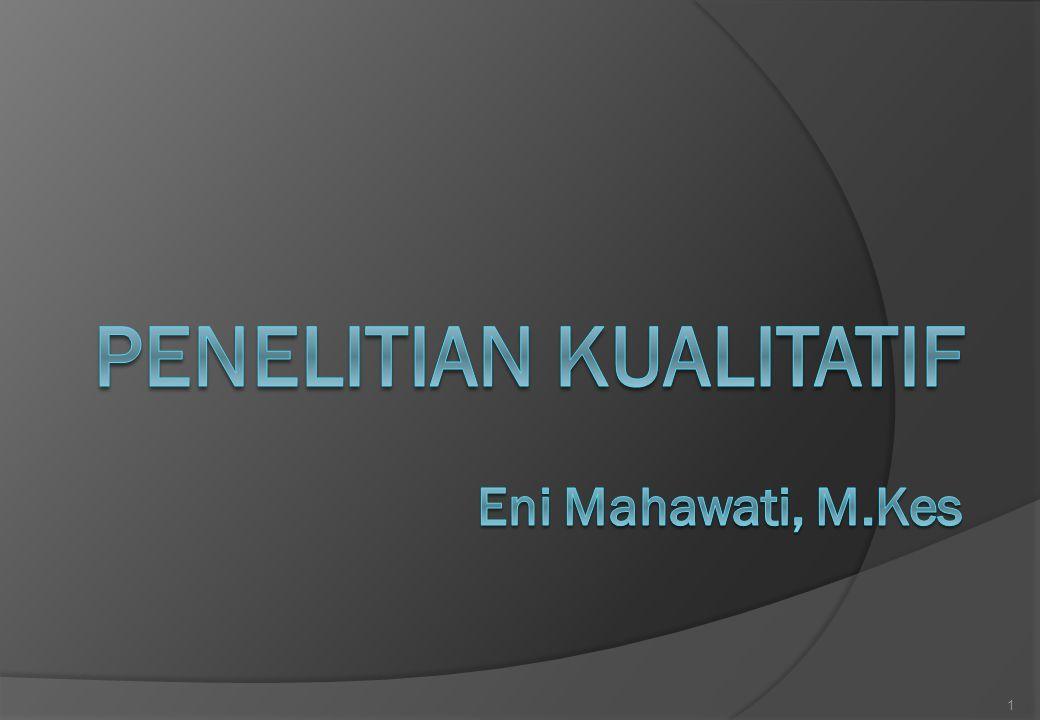 Penelitian Kualitatif Eni Mahawati, M.Kes