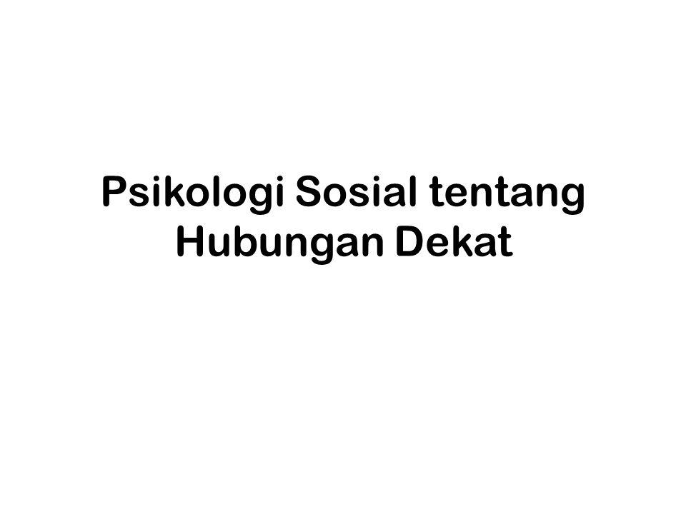 Psikologi Sosial tentang Hubungan Dekat
