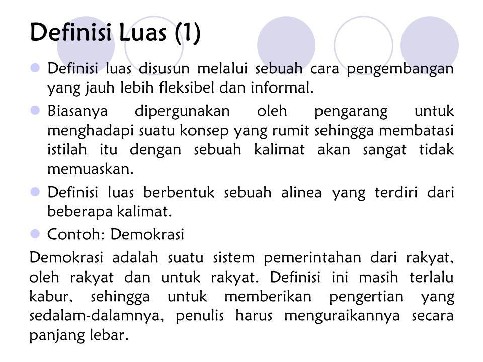 Definisi Luas (1) Definisi luas disusun melalui sebuah cara pengembangan yang jauh lebih fleksibel dan informal.