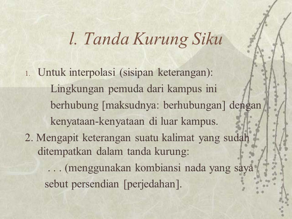 l. Tanda Kurung Siku Untuk interpolasi (sisipan keterangan):