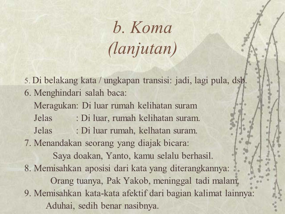 b. Koma (lanjutan) 6. Menghindari salah baca: