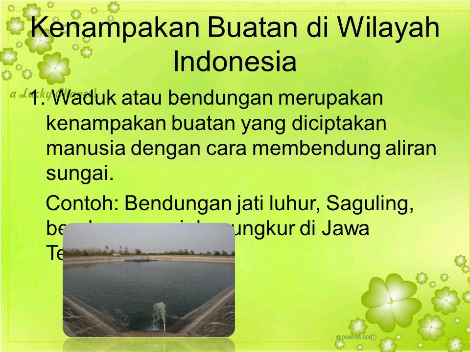 Kenampakan Buatan di Wilayah Indonesia