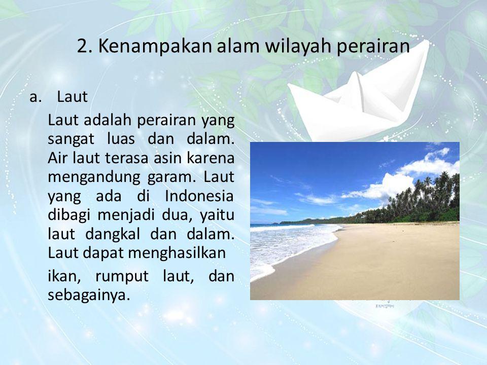 2. Kenampakan alam wilayah perairan