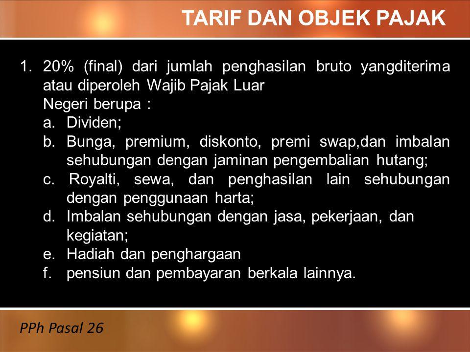 TARIF DAN OBJEK PAJAK PPh Pasal 26