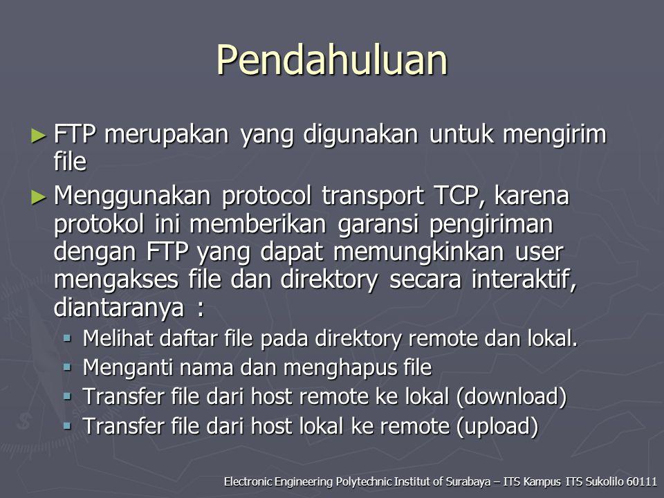 Pendahuluan FTP merupakan yang digunakan untuk mengirim file