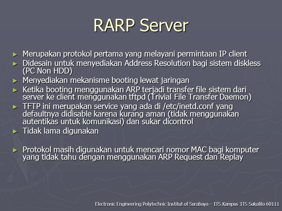 RARP Server Merupakan protokol pertama yang melayani permintaan IP client.