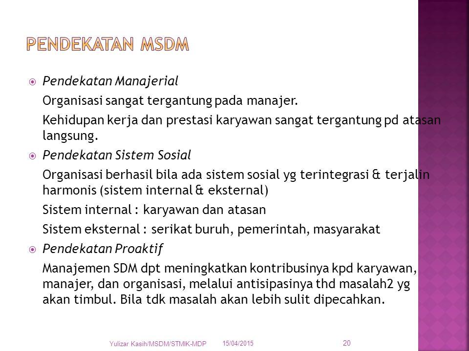 Pendekatan MSDM Pendekatan Manajerial