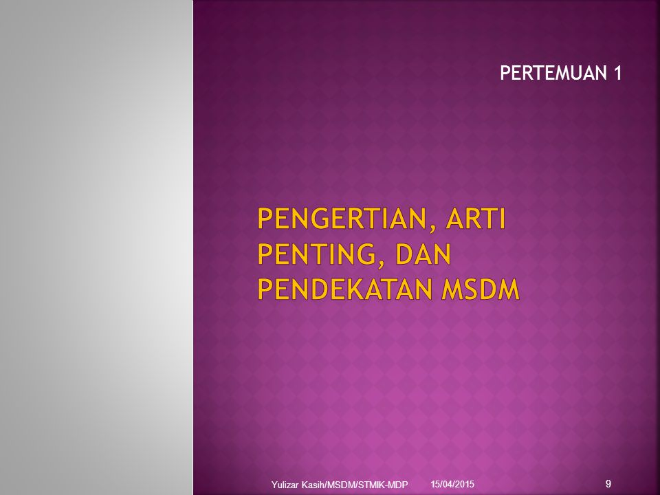 PENGERTIAN, ARTI PENTING, DAN PENDEKATAN MSDM