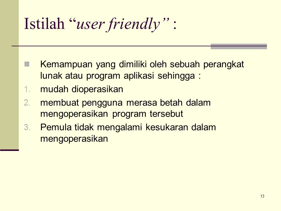 Istilah user friendly :