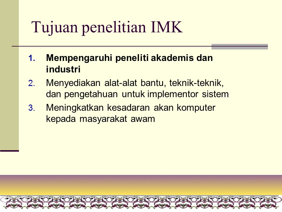 Tujuan penelitian IMK Mempengaruhi peneliti akademis dan industri