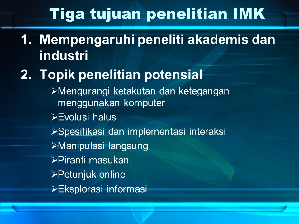 Tiga tujuan penelitian IMK