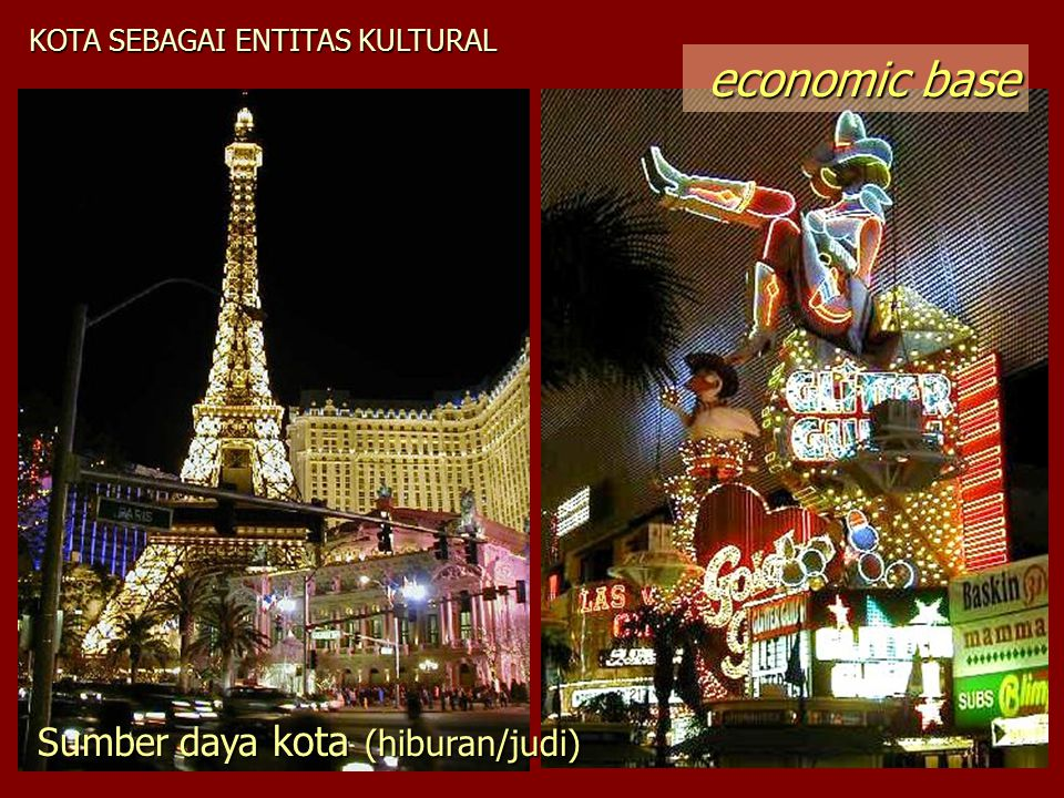 economic base Sumber daya kota (hiburan/judi)