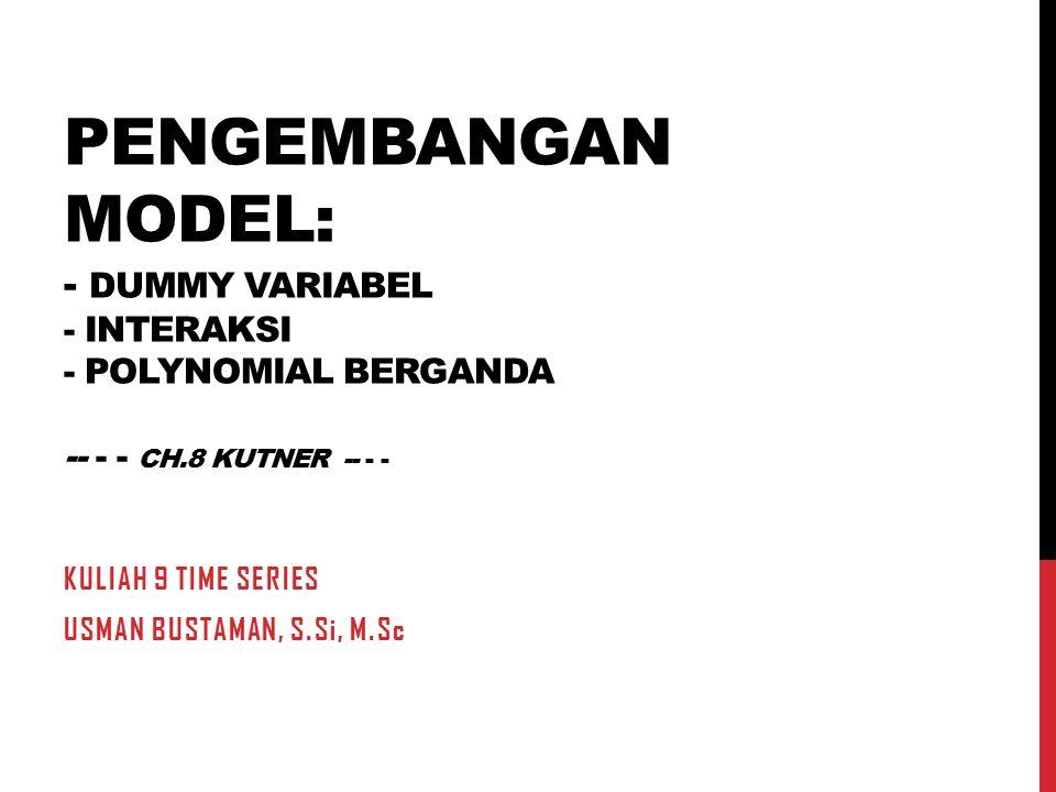 Kuliah 9 Time series Usman bustaman, S.Si, M.Sc