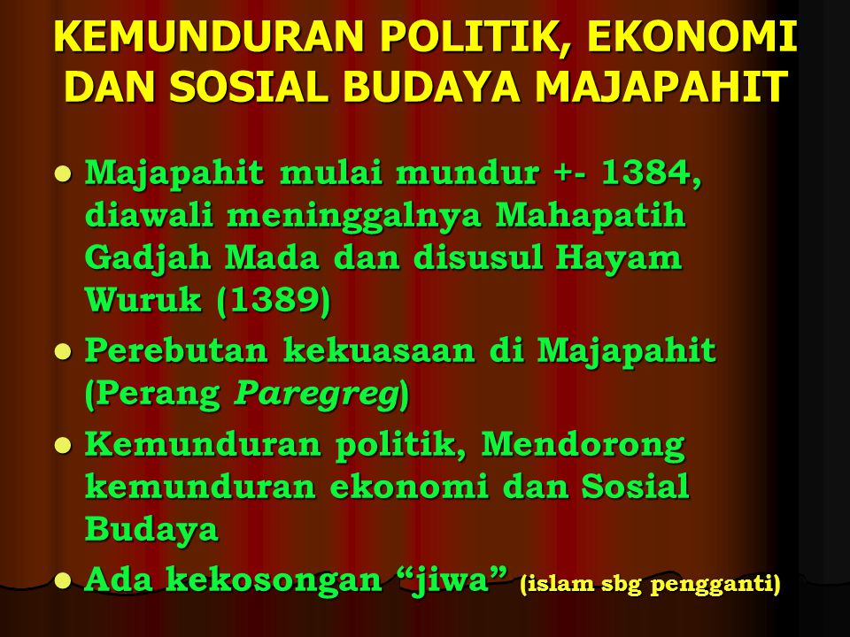 KEMUNDURAN POLITIK, EKONOMI DAN SOSIAL BUDAYA MAJAPAHIT