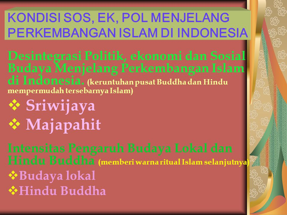 KONDISI SOS, EK, POL MENJELANG PERKEMBANGAN ISLAM DI INDONESIA