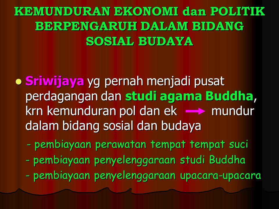 KEMUNDURAN EKONOMI dan POLITIK BERPENGARUH DALAM BIDANG SOSIAL BUDAYA