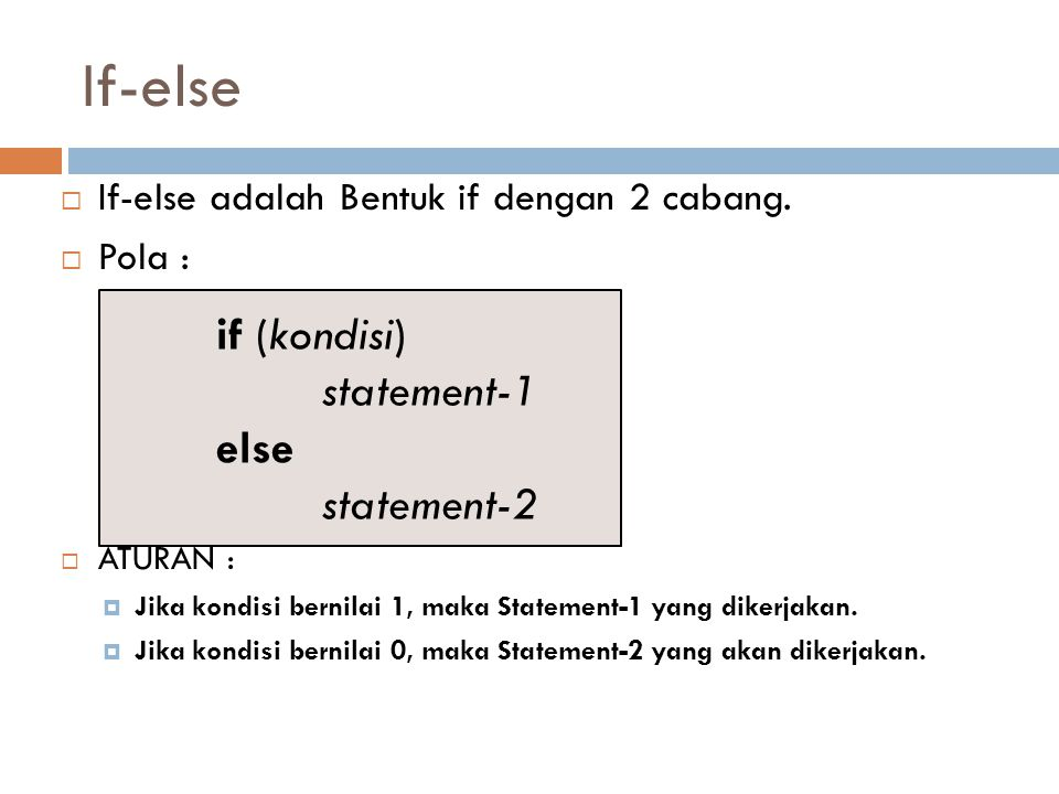 If-else if (kondisi) statement-1 else statement-2