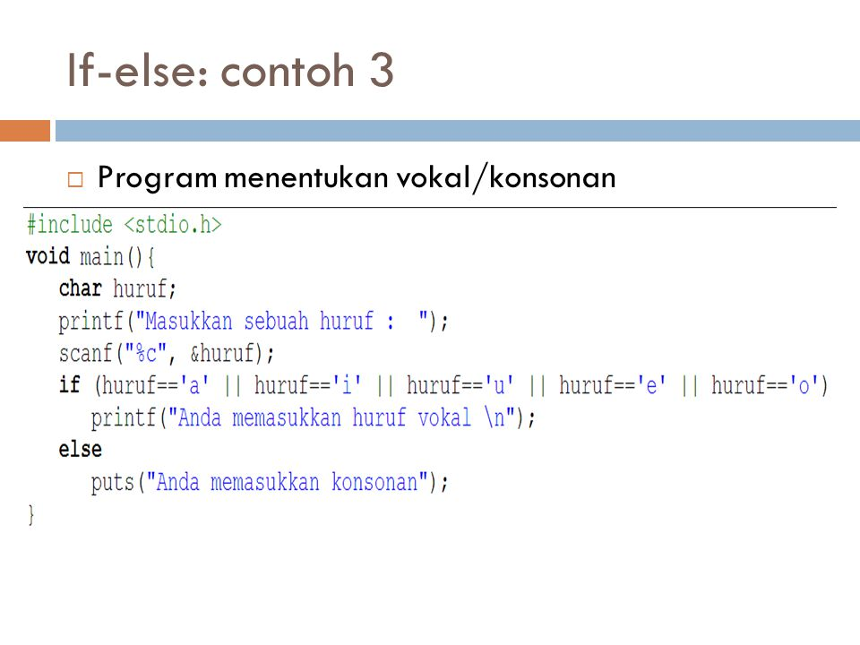 If-else: contoh 3 Program menentukan vokal/konsonan