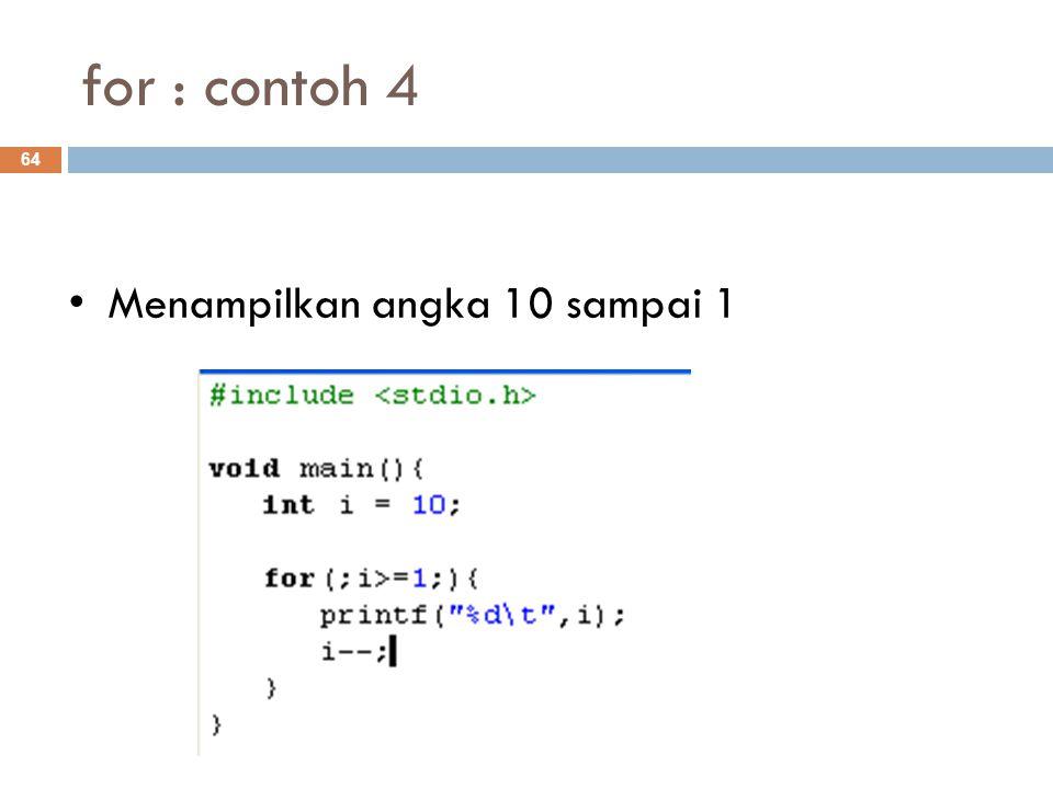 for : contoh 4 Menampilkan angka 10 sampai 1