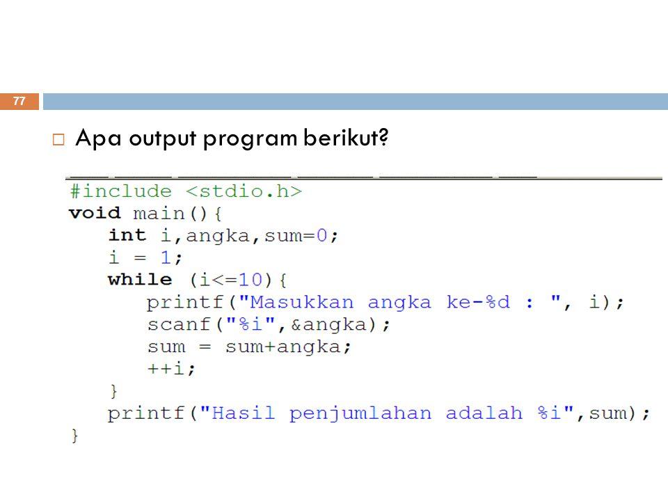 Apa output program berikut