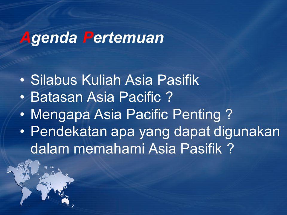 Agenda Pertemuan Silabus Kuliah Asia Pasifik Batasan Asia Pacific