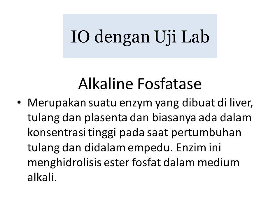IO dengan Uji Lab Alkaline Fosfatase