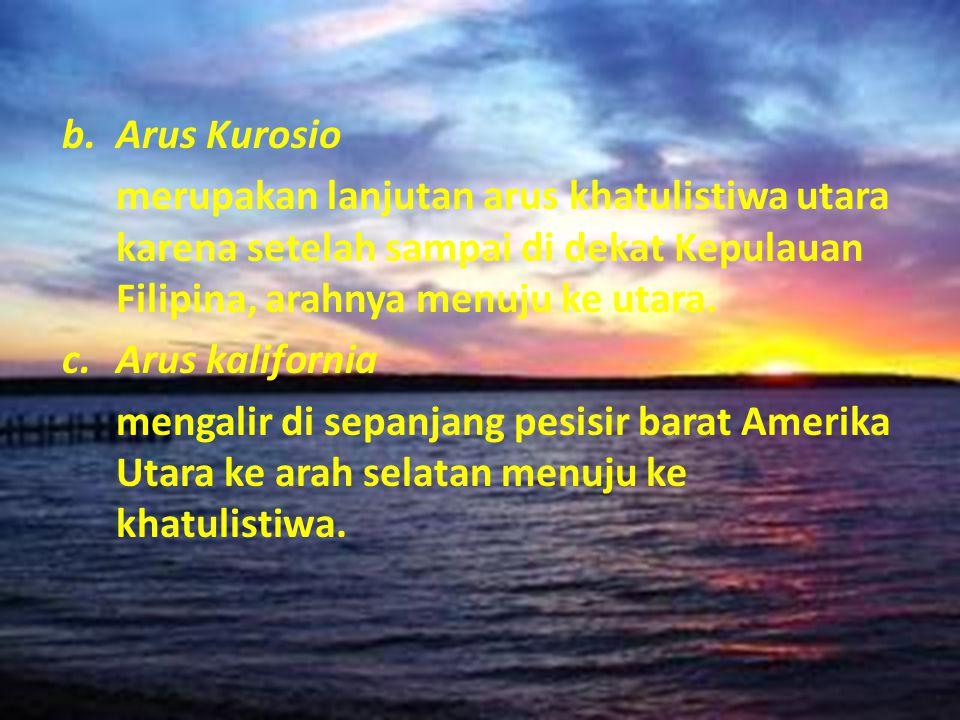 Arus Kurosio merupakan lanjutan arus khatulistiwa utara karena setelah sampai di dekat Kepulauan Filipina, arahnya menuju ke utara.