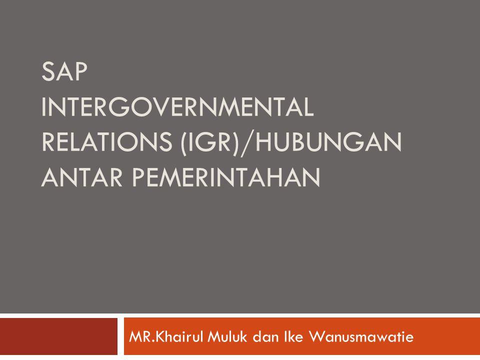 SAP INTERGOVERNMENTAL RELATIONs (IGR)/HUBUNGAN ANTAR PEMERINTAHAN