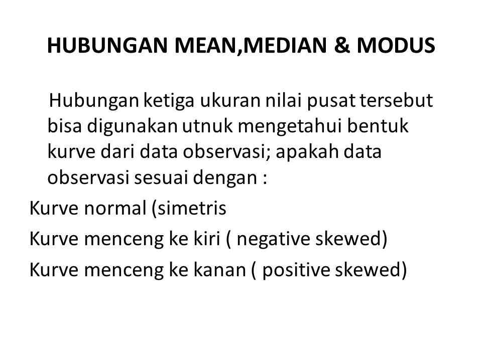 HUBUNGAN MEAN,MEDIAN & MODUS