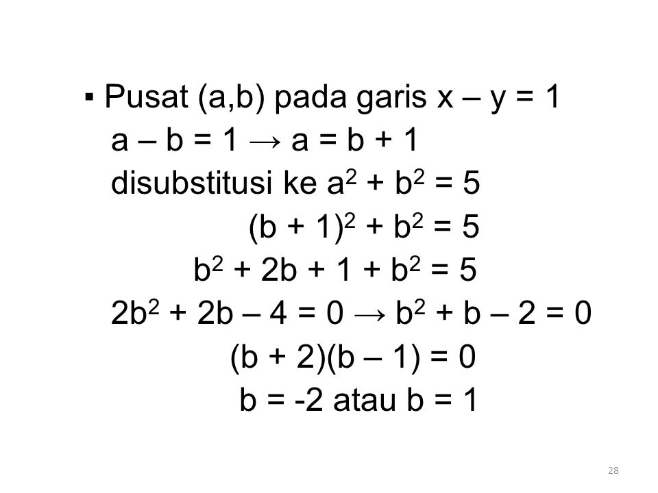 ▪ Pusat (a,b) pada garis x – y = 1