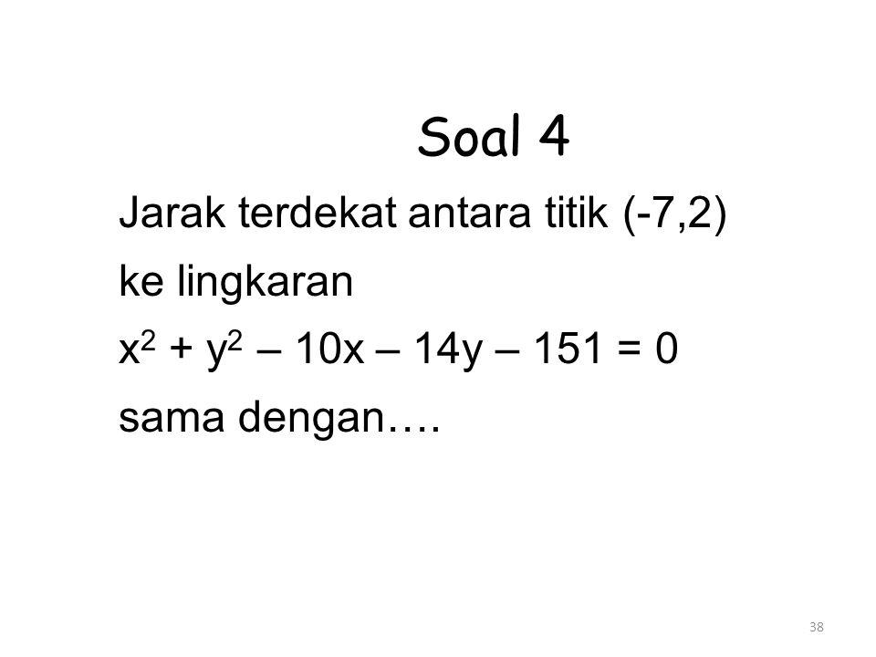 Soal 4 Jarak terdekat antara titik (-7,2) ke lingkaran