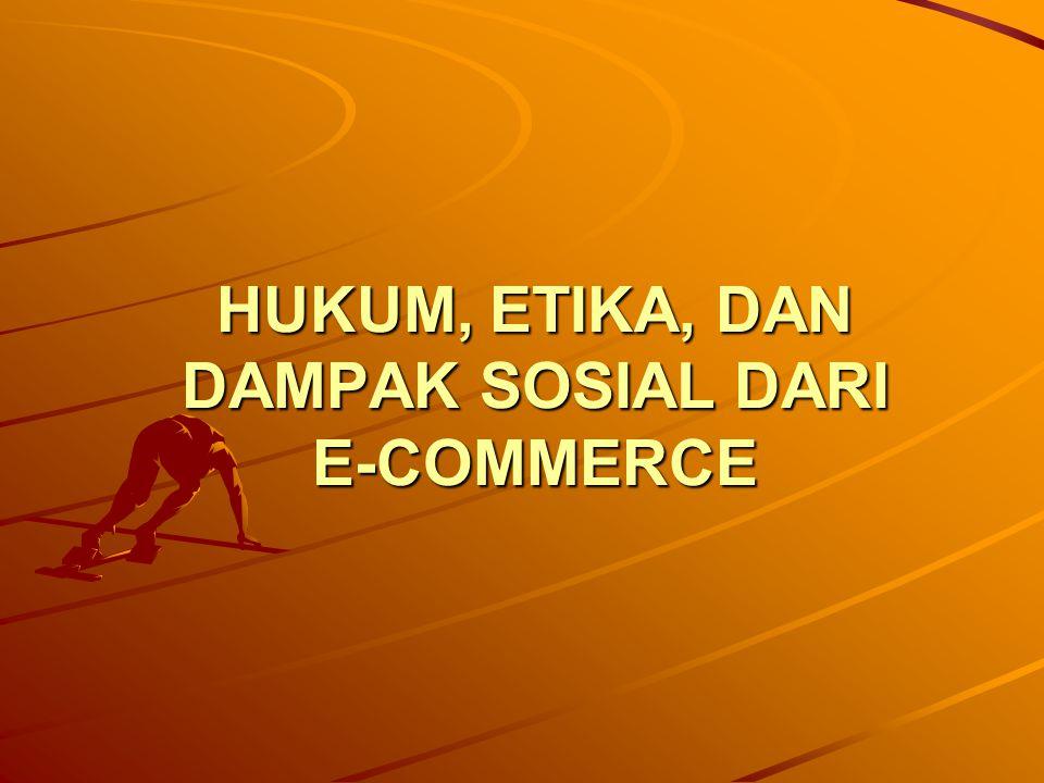 HUKUM, ETIKA, DAN DAMPAK SOSIAL DARI E-COMMERCE