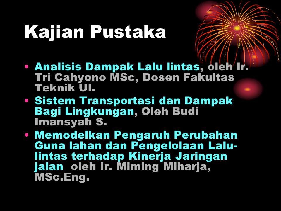 Kajian Pustaka Analisis Dampak Lalu lintas, oleh Ir. Tri Cahyono MSc, Dosen Fakultas Teknik UI.