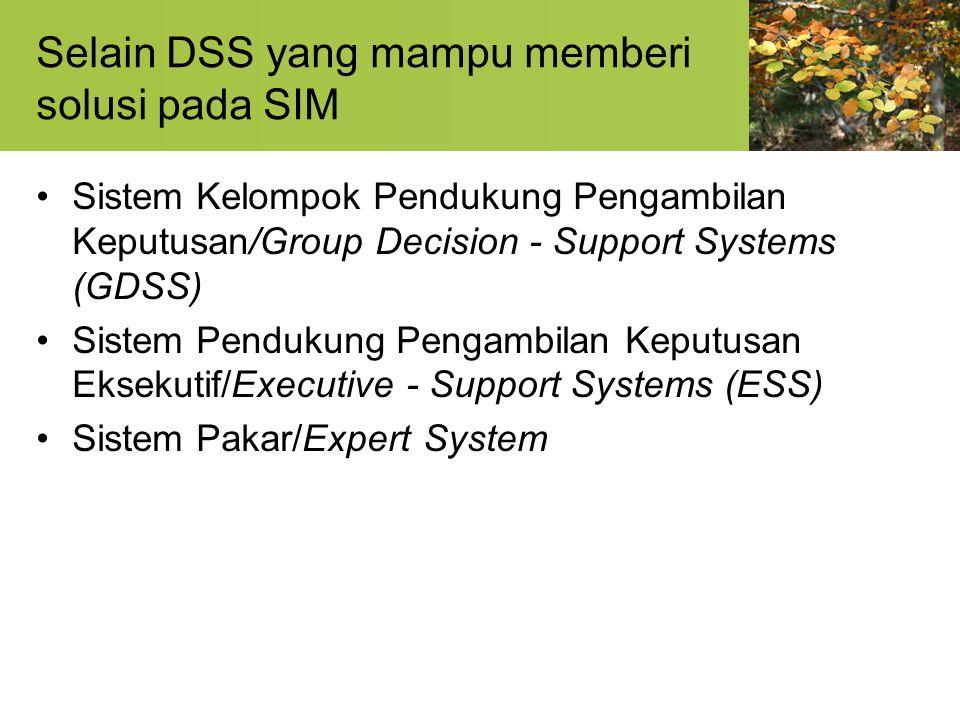 Selain DSS yang mampu memberi solusi pada SIM