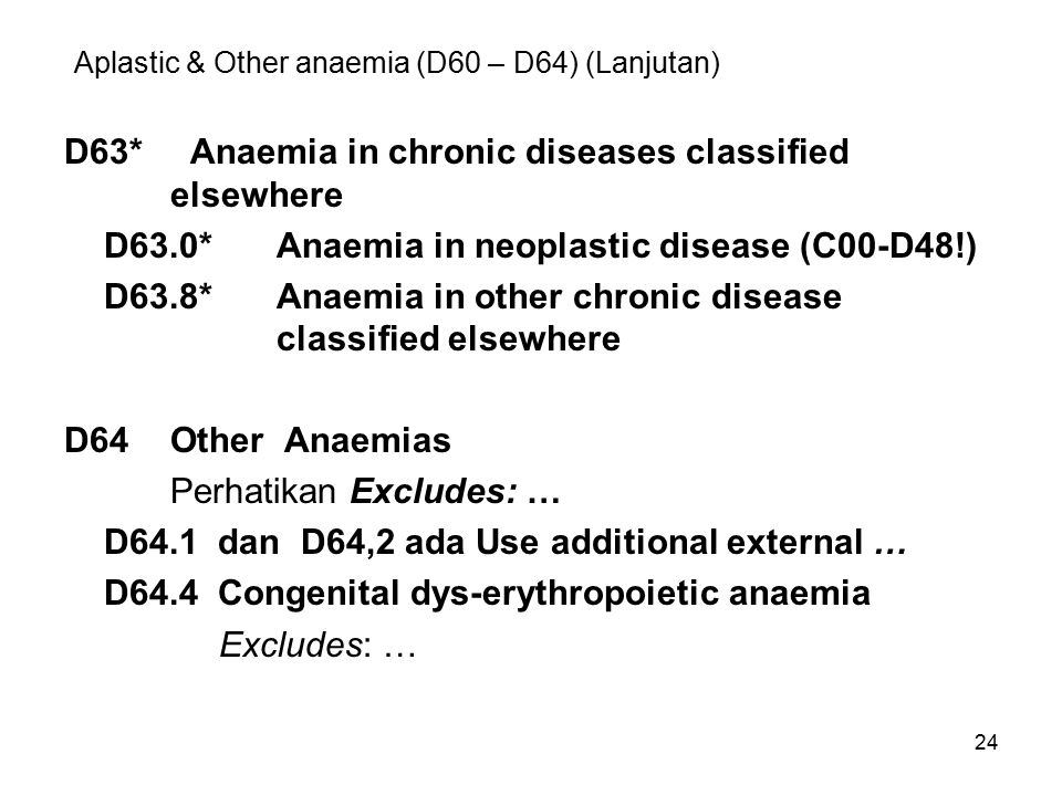 Aplastic & Other anaemia (D60 – D64) (Lanjutan)