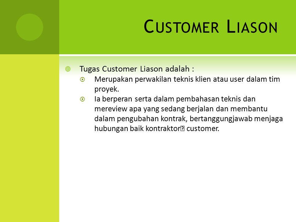Customer Liason Tugas Customer Liason adalah :