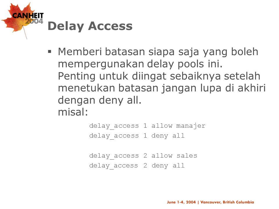 Delay Access