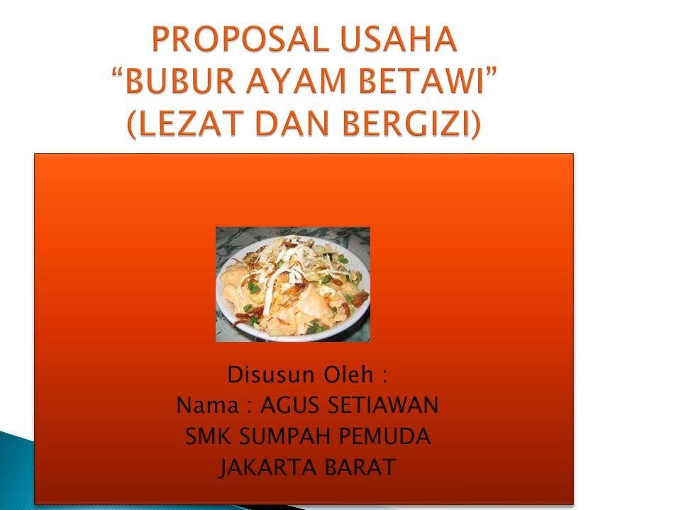 PROPOSAL USAHA BUBUR AYAM BETAWI (LEZAT DAN BERGIZI)