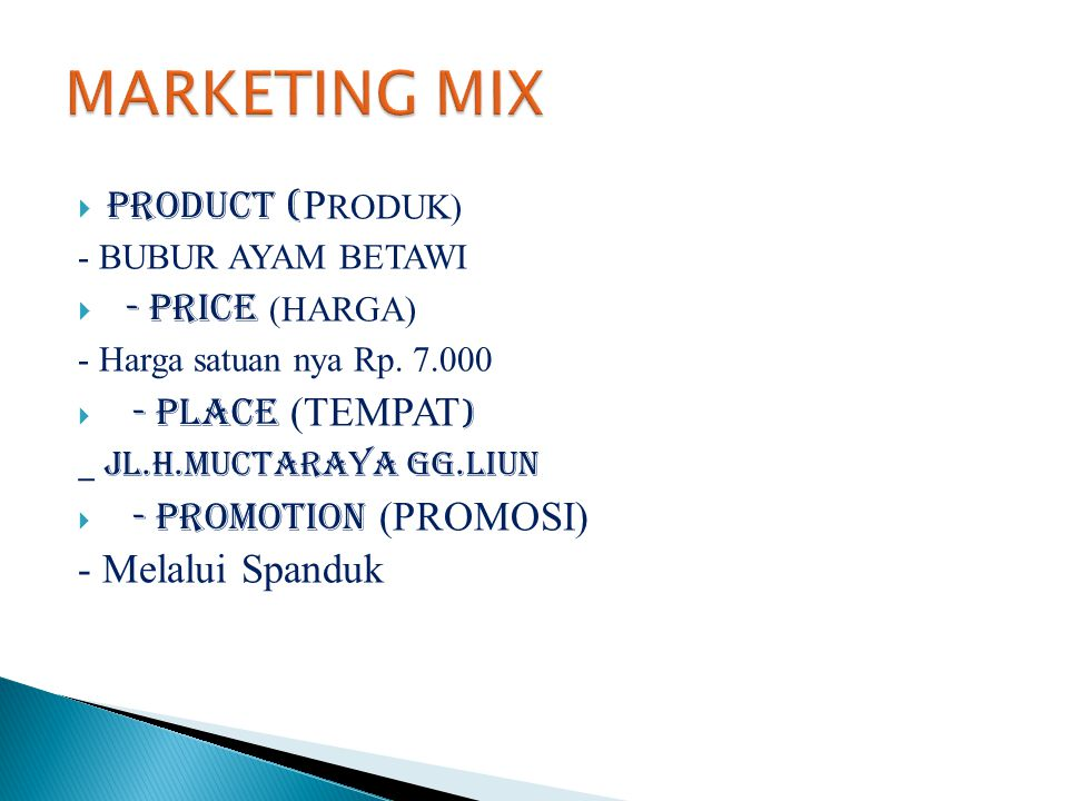 MARKETING MIX - Melalui Spanduk PRODUCT (PRODUK) - PRICE (HARGA)