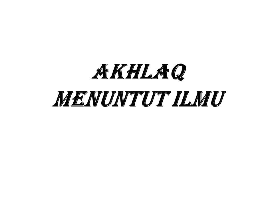 AKHLAQ MENUNTUT ILMU