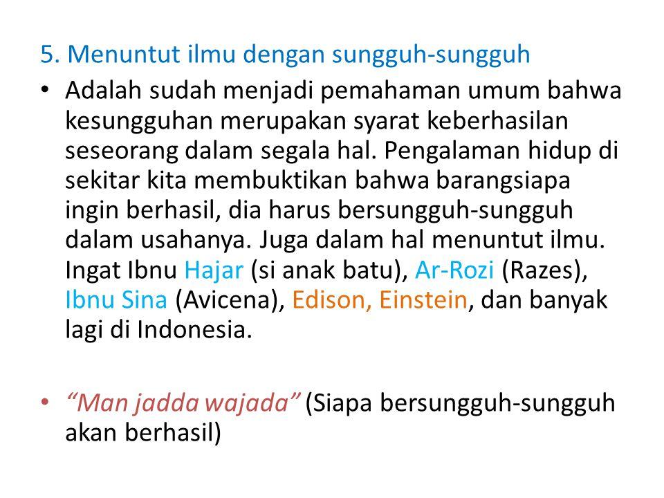 5. Menuntut ilmu dengan sungguh-sungguh