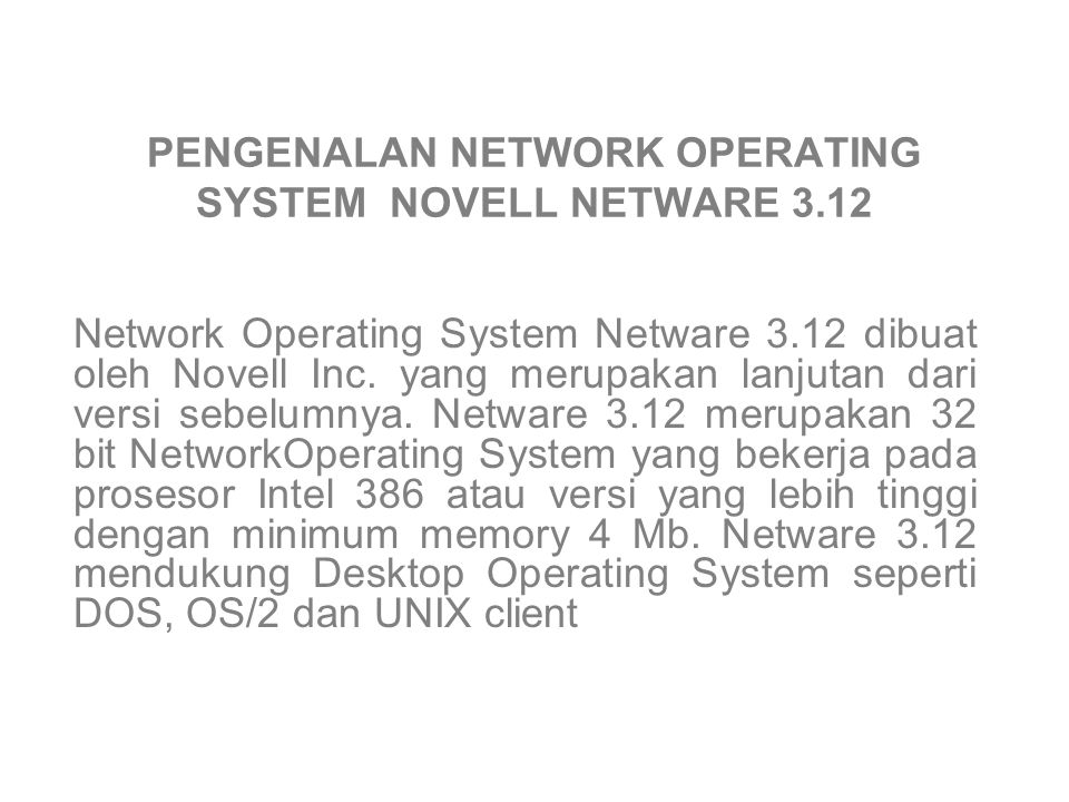 PENGENALAN NETWORK OPERATING SYSTEM NOVELL NETWARE 3.12