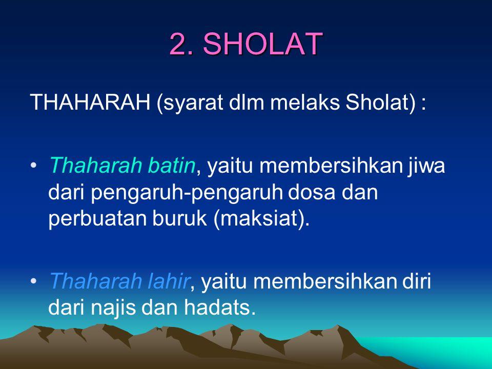 2. SHOLAT THAHARAH (syarat dlm melaks Sholat) :