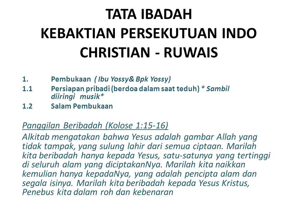 TATA IBADAH KEBAKTIAN PERSEKUTUAN INDO CHRISTIAN - RUWAIS