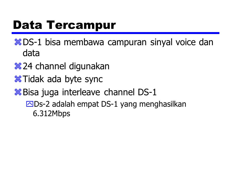 Data Tercampur DS-1 bisa membawa campuran sinyal voice dan data