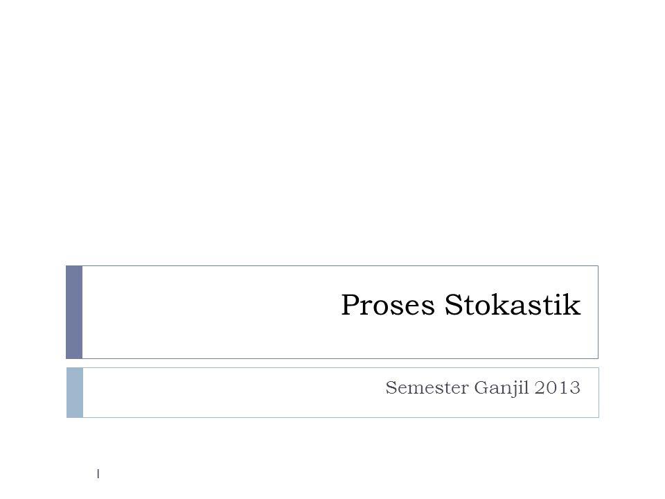 Proses Stokastik Semester Ganjil 2013
