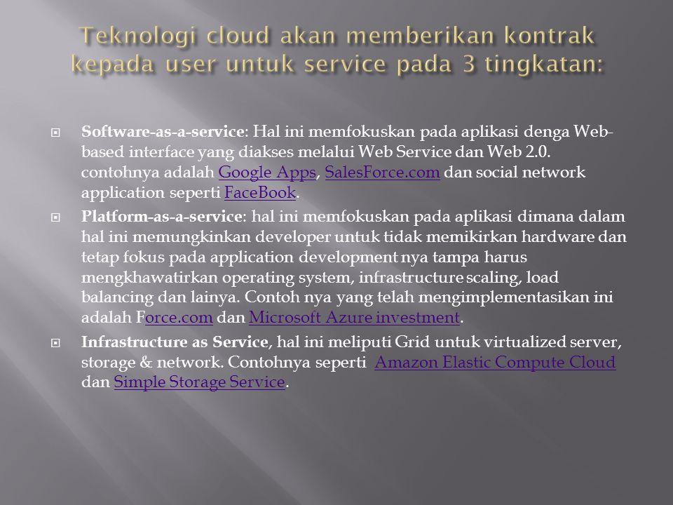Teknologi cloud akan memberikan kontrak kepada user untuk service pada 3 tingkatan: