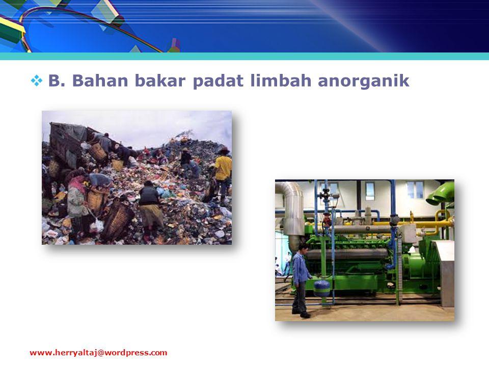 B. Bahan bakar padat limbah anorganik